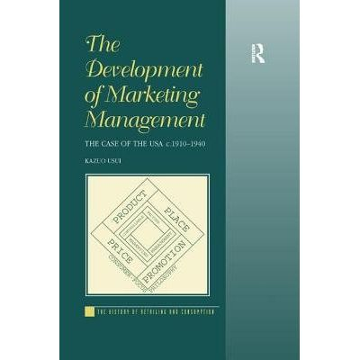 The Development Of Marketing Management - The Case Of The USA C. 1910-1940