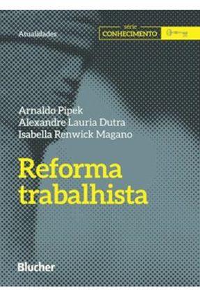 Reforma Trabalhista - Pipek,Arnaldo | Tagrny.org