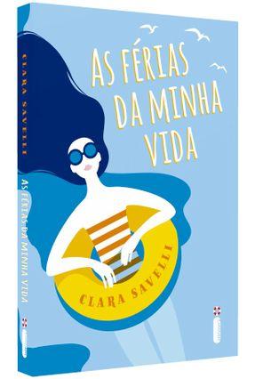As Férias Da Minha Vida - Savelli,Clara   Hoshan.org