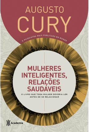Mulheres Inteligentes, Relações Saudáveis - O Livro Que Toda Mulher Deveria Ler - 5ª Ed.