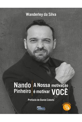 Nando Pinheiro - A Nossa Motivação é Motivar Você -  pdf epub