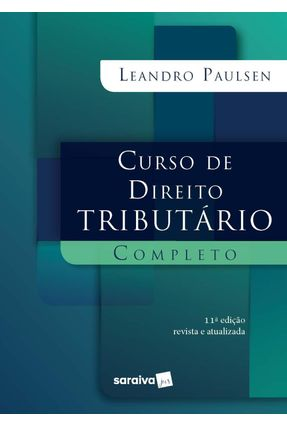 Curso De Direito Tributário Completo - 11ª Ed. 2020