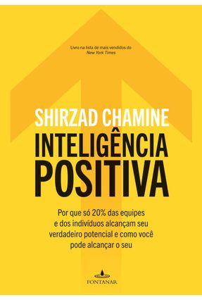 Inteligência Positiva - Chamine,Shirzad Chamine,Shirzad | Tagrny.org
