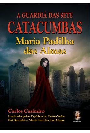 A Guardiã Das Sete Catacumbas - Casemiro,Carlos pdf epub