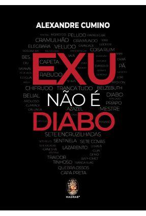 Exu Não é Diabo - Cumino,Alexandre | Hoshan.org