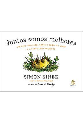 Juntos Somos Melhores - Sinek,Simon   Hoshan.org