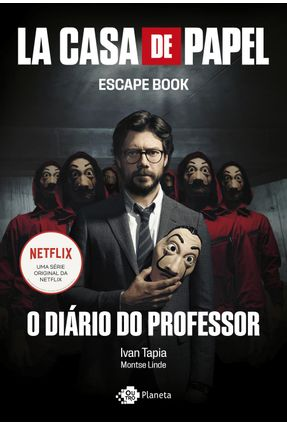 La Casa De Papel - Escape Book - O Diário do Professor
