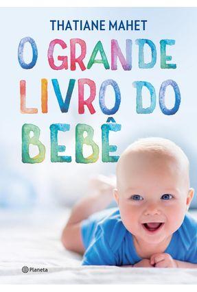 O Grande Livro do Bebê - Mahet,Thatiane | Nisrs.org