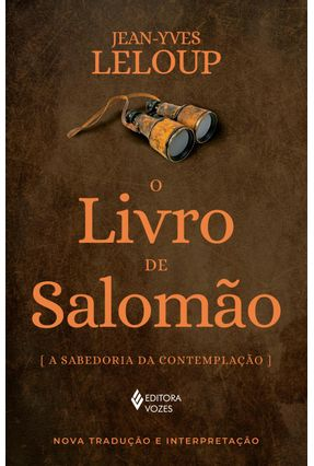O Livro De Salomão - A Sabedoria Da Contemplação - Leloup,Jean-Yves | Tagrny.org
