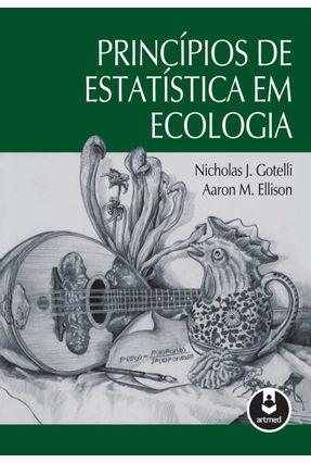 Princípios de Estatística em Ecologia - Ellison,Aaron M. Gotelli,Nicholas J.   Hoshan.org