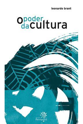 O Poder da Cultura - Brant,Leonardo   Hoshan.org
