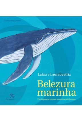 Belezura Marinha - Poesia para os Animais Ameaçados Pelo Homem - Lalau Laurabeatriz | Tagrny.org
