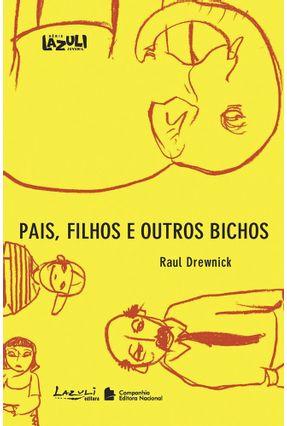 Pais , Filhos e Outros Bichos - Série Lazuli Juvenil - Drewnick,Raul pdf epub