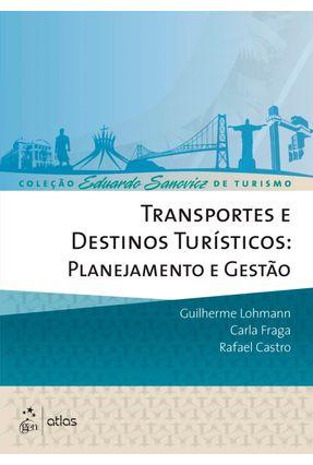 Edição antiga - Transportes e Destinos Turísticos - Planejamento - Lohmann,Guilherme pdf epub