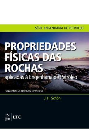 Propriedades Físicas Das Rochas Aplicadas À Engenharia de Petróleo - Série Engenharia de Petróleo - Schön,J. H. | Hoshan.org