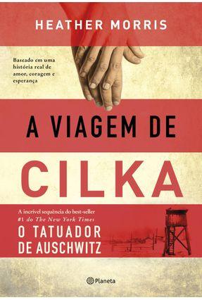 A Viagem De Cilka - Baseado Em Uma História Real De Amor, Coragem E Esperança