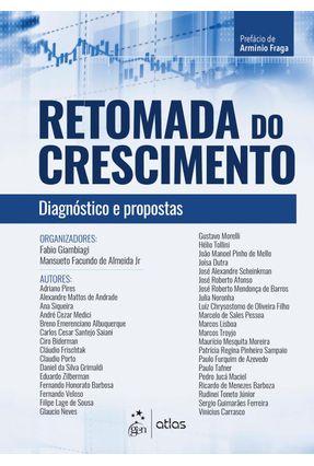 Retomada Do Crescimento - Diagnóstico E Propostas - Giambiagi,Fabio | Tagrny.org