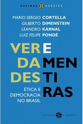 Verdades e Mentiras - Ética e Democracia No Brasil - Cortella,Mario Sergio | Hoshan.org