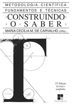 Construindo O Saber - Metodologia Científica - 22ª Ed. 2010 - Carvalho,Maria Cecilia M. De | Tagrny.org