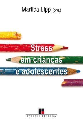 Stress Em Crianças e Adolescentes - Lipp,Marilda | Hoshan.org