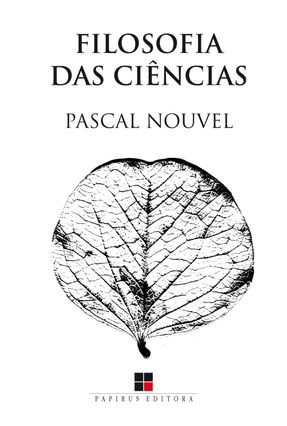 Filosofia Das Ciências - Nouvel,Pascal   Nisrs.org