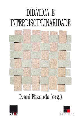 Didática e Interdisciplinaridade - Fazenda,Ivani C. Arantes   Tagrny.org