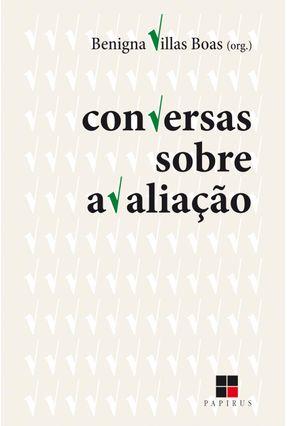 Conversas Sobre Avaliação - Boas,Benigna Maria de Freitas Villas   Hoshan.org