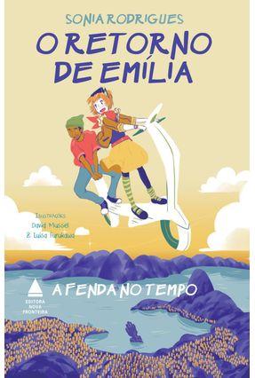 O Retorno De Emília - A Fenda No Tempo - Rodrigues,Sonia pdf epub