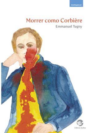 Morrer Como Carbière - Tugny,Emmanuel | Hoshan.org