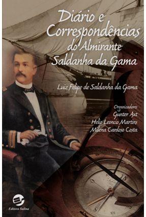 Diário e Correspondências do Almirante Saldanha da Gama - Costa,Milena Cardoso   Hoshan.org