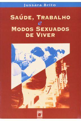 Saude; Trabalho e Modos Sexuados De Viver - Brito,Jussara   Tagrny.org