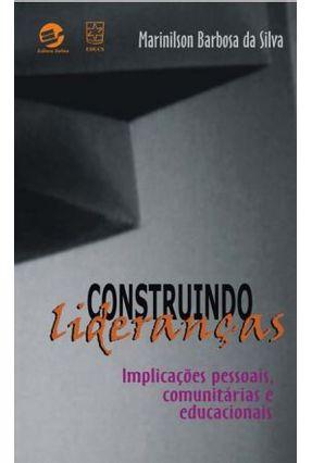 Construindo Lideranças * - Silva,Marinilson Barbosa Da   Hoshan.org