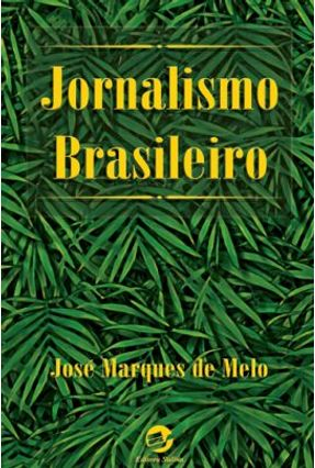 Jornalismo Brasileiro - Melo,Jose Marques de | Nisrs.org