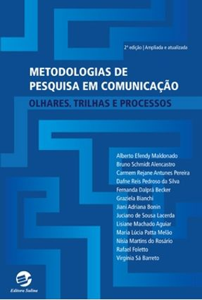 Metodologias de Pesquisa Em Comunicação - Olhares , Trilhas e Processos - 2ª Ed. - Maldonado,Alberto Efendy Guterres,Aline Pereira,Carmem Rejane Antunes | Tagrny.org