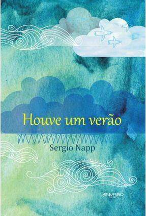 Edição antiga - Houve Um Verão - Nova Ortografia - Napp,Sergio pdf epub