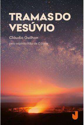 Tramas do Vesúvio - Cláudio Guilhon   Hoshan.org