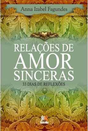 Relações de Amor Sinceras - 33 Dias de Reflexões - Fagundes,Anna Izabel pdf epub