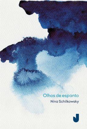 Olhos de Espanto - Nina Schilkowsky | Nisrs.org