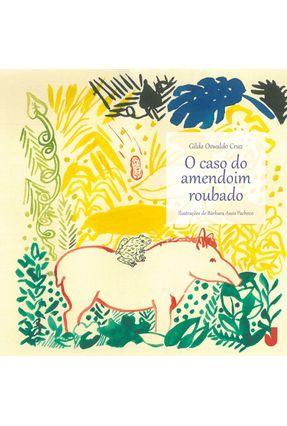 O Caso Do Amendoim Roubado - Cruz,Gilda Oswaldo   Nisrs.org