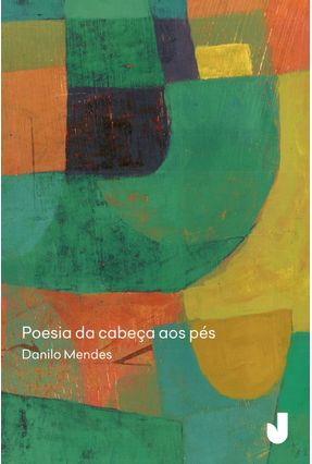 Poesia da Cabeça Aos Pés - Mendes,Danilo pdf epub