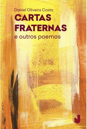 Cartas Fraternas e Outros Poemas - Costa,Daniel Oliveira | Hoshan.org