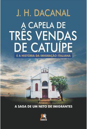 A Capela de Três Vendas de Catuípe - Dacanal,J. H.   Hoshan.org