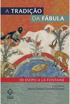 Tradição Da Fábula- De Esopo A La Fontaine - Maria celeste consolin Dezotti   Hoshan.org