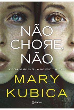Não Chore, Não - Kubica,Mary | Hoshan.org