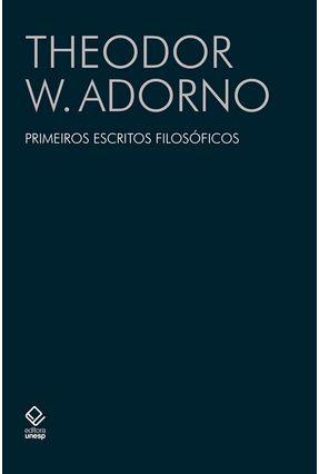Primeiros Escritos Filosóficos - Theodor W. Adorno   Nisrs.org