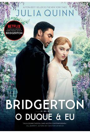 O Duque e Eu - Os Bridgertons - Vol. 1 - Quinn,Julia | Hoshan.org