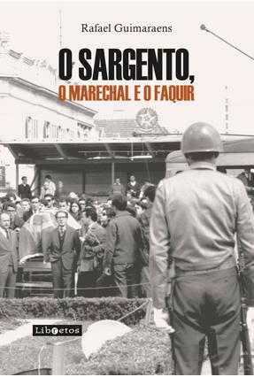 O Sargento, o Marechal e o Faquir - Guimaraens,Rafael   Hoshan.org