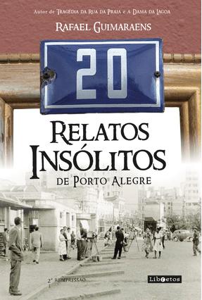 20 Relatos Insólitos de Porto Alegre - Guimaraens,Rafael pdf epub