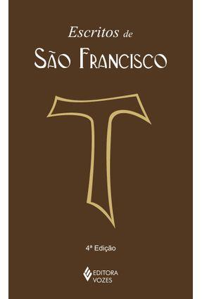 Escritos de São Francisco - Assis,São Francisco de Teixeira,Frei Celso Márcio | Hoshan.org