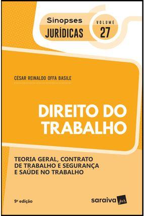 Direito Do Trabalho - Col. Sinopses Jurídicas - Vol. 27 - 9ª Ed. 2019 - Basile,César Reinaldo Offa   Hoshan.org